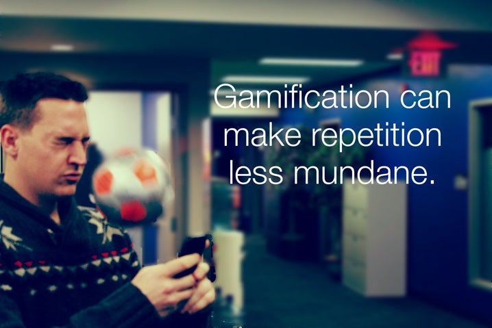 Gamification can make repetition less mundane.